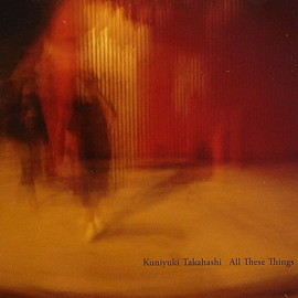 Kuniyuki Takahashi - All These Things