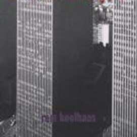 Rem Koolhaas - Delirious New York: A Retroactive Manifesto for Manhattan