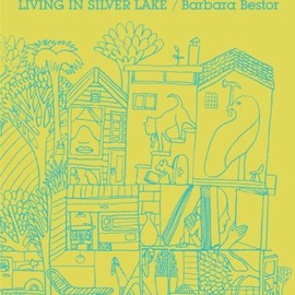 Barbara Bestor - Bohemian Modern: Living in Silver Lake