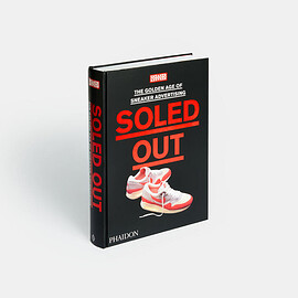Sneaker Freaker - Soled Out - The Golden Age of Sneaker Advertising