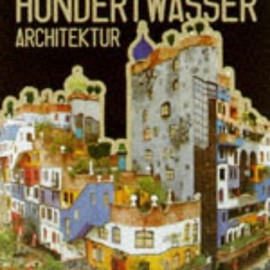 Hundertwasser - Hundertwasser Architecture: For a More Human Architecture in Harmony With Nature (Jumbo Series)