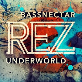 Underworld - Rez (Bassnectar remix) [国内盤] (TRCP114)