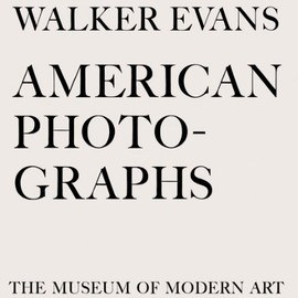 Walker Evans - American Photographs