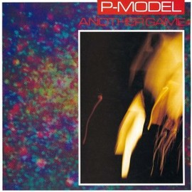 P-MODEL - ANOTHER GAME