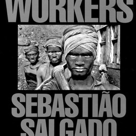Sebastiao Salgado  - Workers: An Archaeology of the Industrial Age