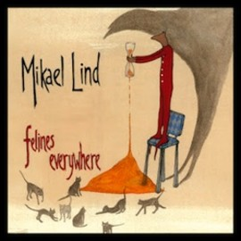 Mikael Lind - Felines Everywhere