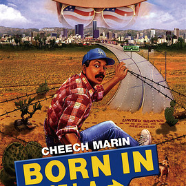 CHEECH MARIN - BORN IN EAST L.A