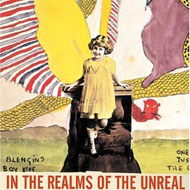 Jessica Yu - In The Realms Of The Unreal - The Mystery Of Henry Darger