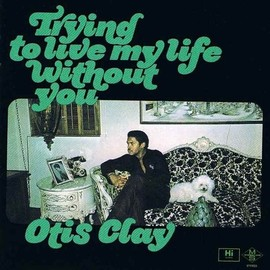 Otis Cray - Trying To Live My Life Without You