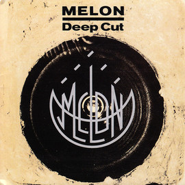 MELON - DEEP CUT
