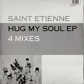 Saint Etienne - Hug My Soul EP 4 Mixes (12'')