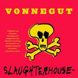 Kurt Vonnegut - Slaughterhouse-Five: A Novel