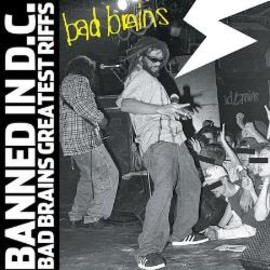 Bad Brains - Banned in DC: Bad Brains' Greatest Riffs