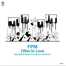 FPM - I WAS IN LOVE