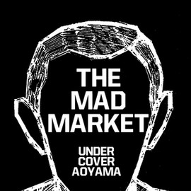 UNDERCOVER - THE MAD MARKET