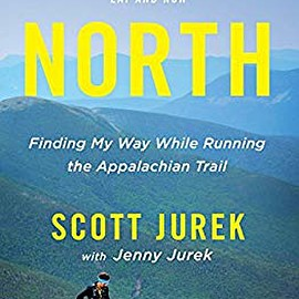 Scott Jurek - North: Finding My Way While Running the Appalachian Trail