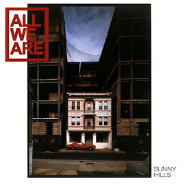 All We Are - Sunny Hills