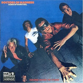 Doctors of Madness - Sons of Survival Import