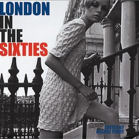 George Perry - London in the Sixties