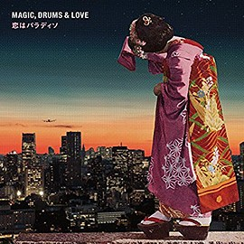 Magic, Drums & Love - 恋はパラディソ(CD+7inch)