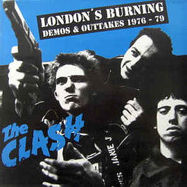 The Clash - London's Burning Demos & Outtakes 1976 - 79