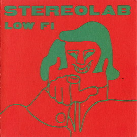 STEREOLAB - LOW FI