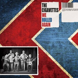 The Cigavettes - We Rolled Again