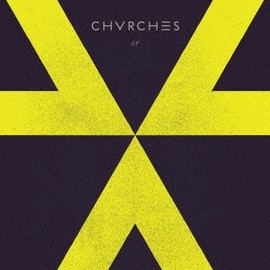 CHVRCHES - EP