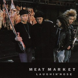Laughin' Nose - Meat Market