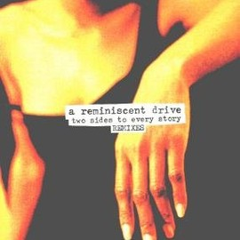 A REMINISCENT DRIVE -  / TWO SIDES TO EVERY STORY REMIXES / F COMMUNICATION