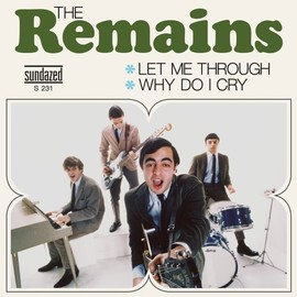"Remains - Let Me Through/Why Do I Cry [7"" Analog]"