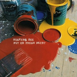 HUSKING BEE - PUT ON FRESH PAINT