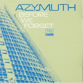 AZYMUTH(アジムス) - Before We Forget