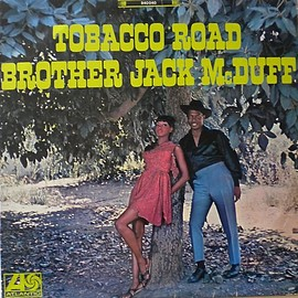 Brother Jack McDuff ‎ - Tobacco Road