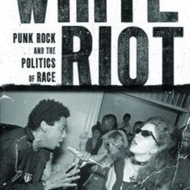 Stephen Duncombe, and Maxwell Tremblay - White Riot