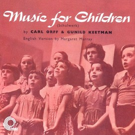 Carl Orff & Gunild Keetman & Margaret Murray - Music for Children (Schulwerk)