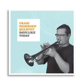 Craig Pedersen Quartet - Days Like Today