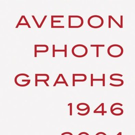 Richard Avedon  - Photographs 1946-2004