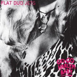 Flat Duo Jets - Go Go Harlem Baby [LP]