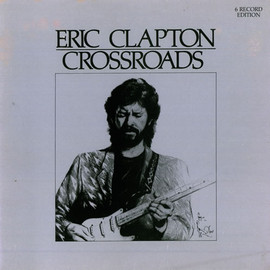 ERIC CLAPTON - CROSSROADS (6 RECORD EDITION)