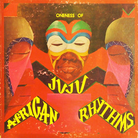 ONENESS OF JUJU - AFRICAN RHYTHMS | Lp Art Online