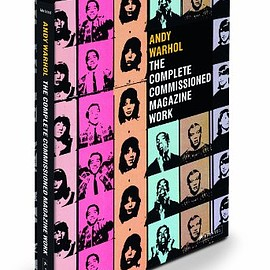 Paul Marechal - Andy Warhol: The Complete Commissioned Magazine Work, 1948-1987: Catalogue Raisonne