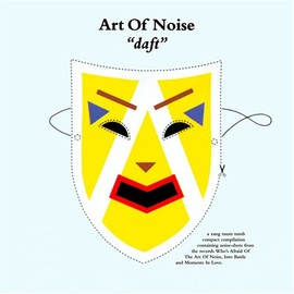 Art Of Noise - daft / ダフト
