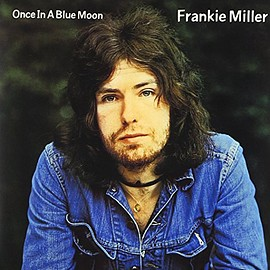 Frankie Miller - Once In A Blue Moon