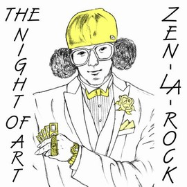 ZEN-LA-ROCK - THE NIGHT OF ART