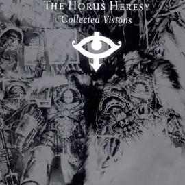 Alan Merrett - The Horus Heresy: Collected Visions: Iconic images of the Imperium, betrayal and war (Warhammer 40000)