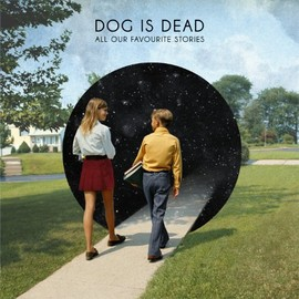 Dog is Dead - All Our Faveourite Stories