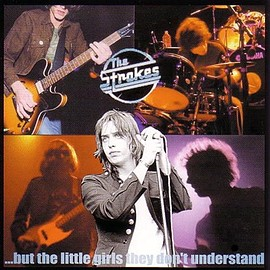 The Strokes - ...But The Little Girls they Don't Understand