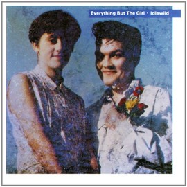everything but the girl - Idlewild...Plus