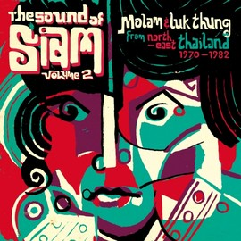 V.A. - The Sound of Siam volume 2 - Molam & Luk Thung Isan from North-East Thailand 1970 - 1982 Image